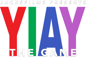 Jacksfilms presents: YIAY The Game